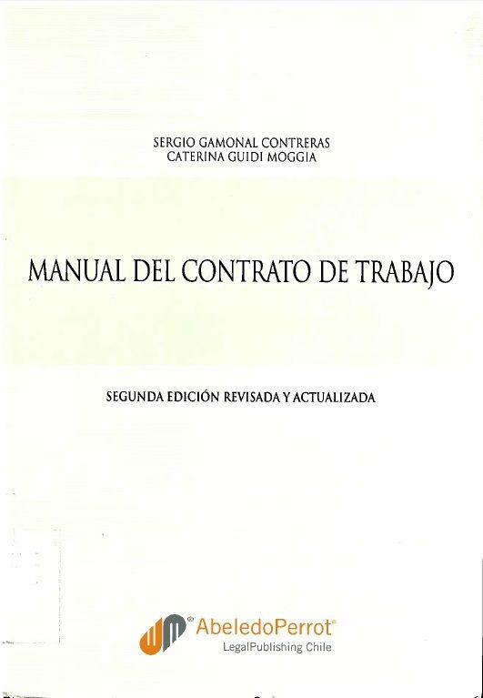 Manual Del Contrato De Trabajo. Gamonal Contreras, Sergio. Proyecto de biblioteca UST. Adquisición de bibliografía básica. Derecho. Cod. Asig. DER-086 Solicitar por: 344.01 G194m2