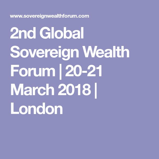 2nd Global Sovereign Wealth Forum | 20-21 March 2018 | London