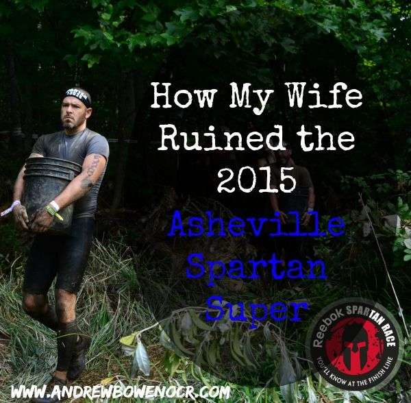 How My Wife Ruined the 2015 Asheville Spartan Super