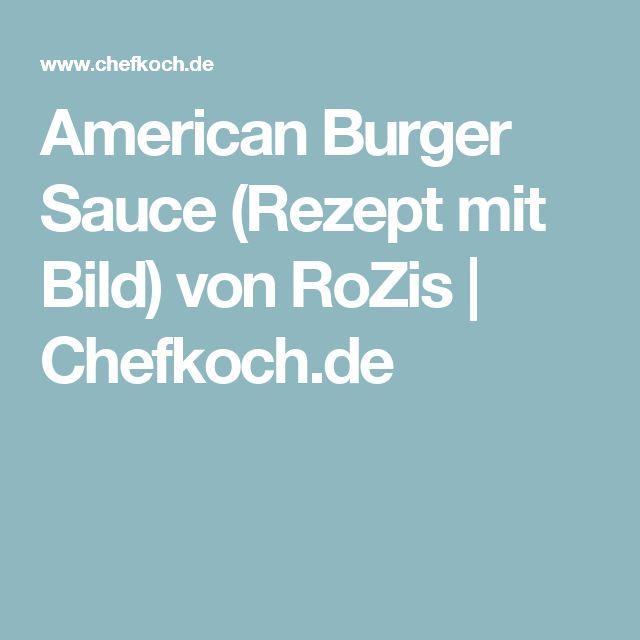 American Burger Sauce (Rezept mit Bild) von RoZis | Chefkoch.de