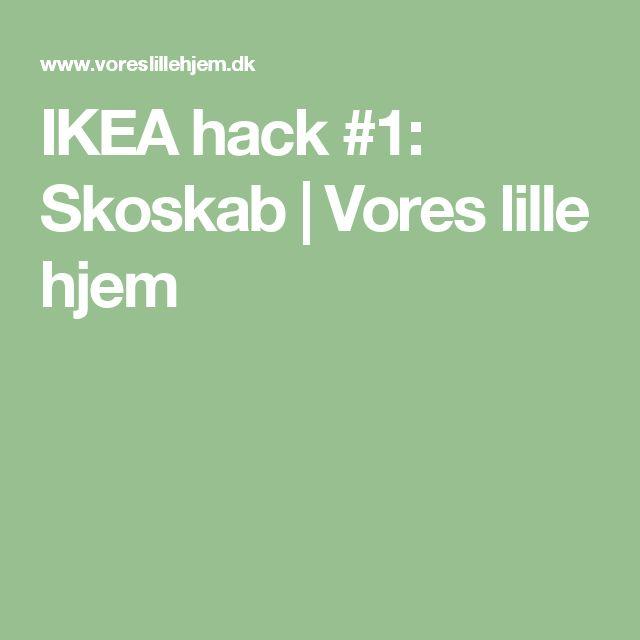 IKEA hack #1: Skoskab | Vores lille hjem