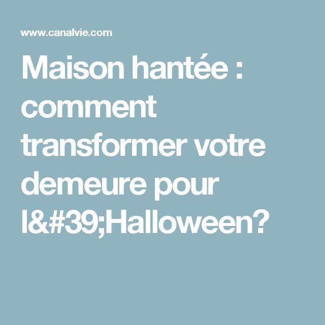 Maison hantée : comment transformer votre demeure pour l'Halloween?