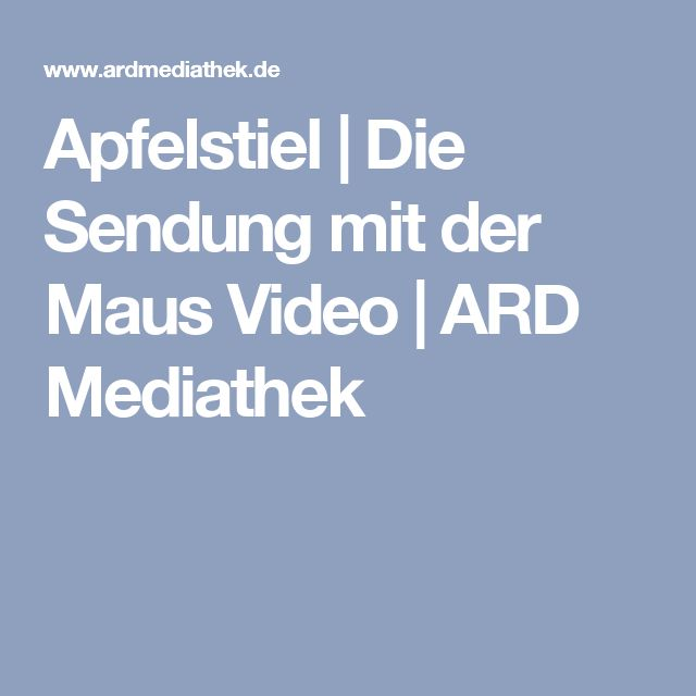 Apfelstiel   Die Sendung mit der Maus Video   ARD Mediathek