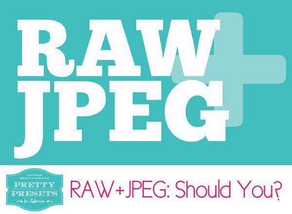 RAW+JPEG: Should You? {Part 2} | Pretty Presets for Lightroom