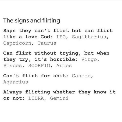 Yep, Scorpio. I was Ponce told I was flirting when I was just acting as usual, and I can't even imagine how bad it would be if I tried to flirt so yep, true