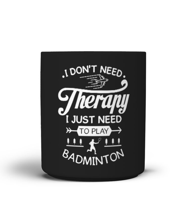I need to play badminton mug  #image #badminton #playbadminton #photo #shirt #gift #idea #badmintonsmash