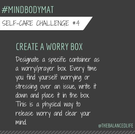 Day 4's Self-Care Challenge: create a worry/prayer box.  #mindbodymat