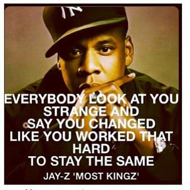 Positive Jay Z Quotes: Everybody Look At You Strange... Jay Z