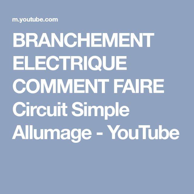 BRANCHEMENT ELECTRIQUE COMMENT FAIRE Circuit Simple Allumage - YouTube