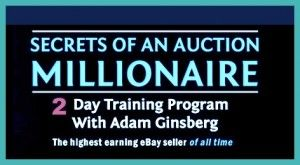 Avail a special offer to learn how to make money online with the secrets of an auction millionaire and attend a special advanced eBay Training with Adam Ginsberg in Los Angeles, on December 7-8, 2013 for only $199 and take a guest with you.