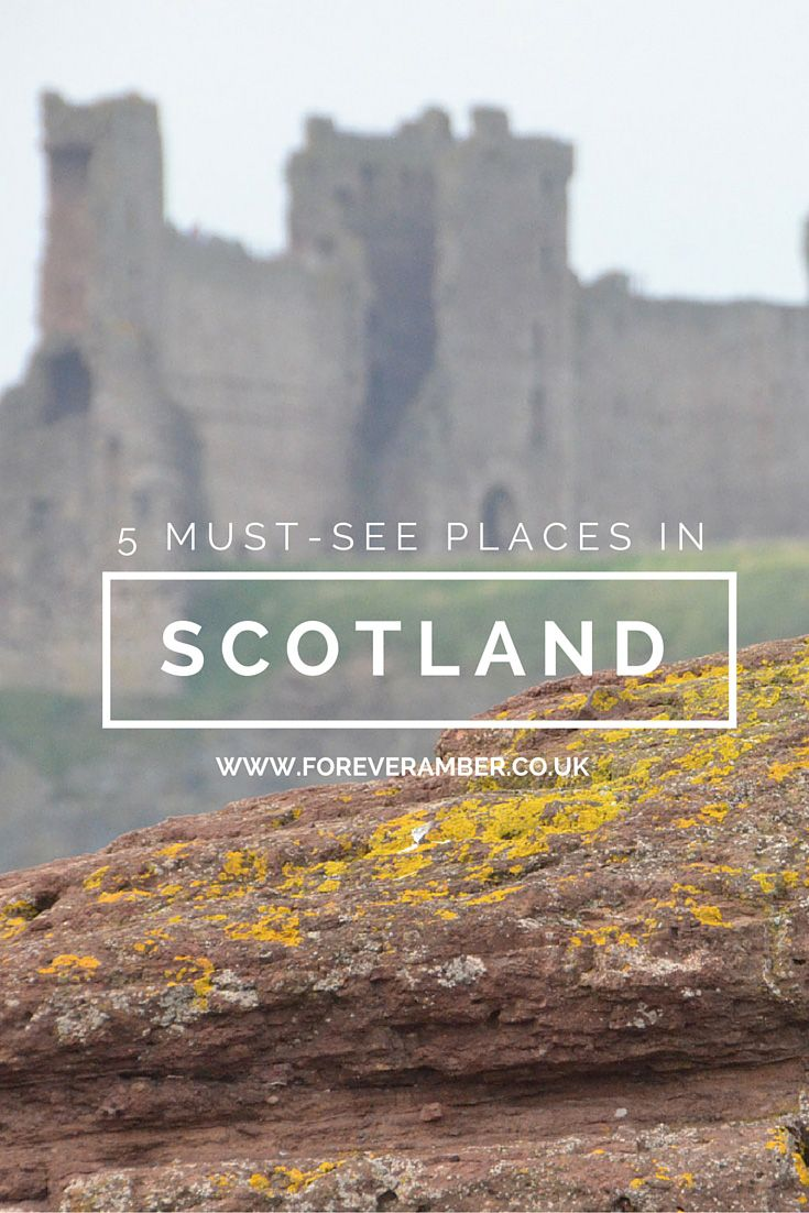 Top 5 Things to see in Scotland