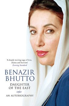 Daughter of the East: An Autobiography By Benazir Bhutto