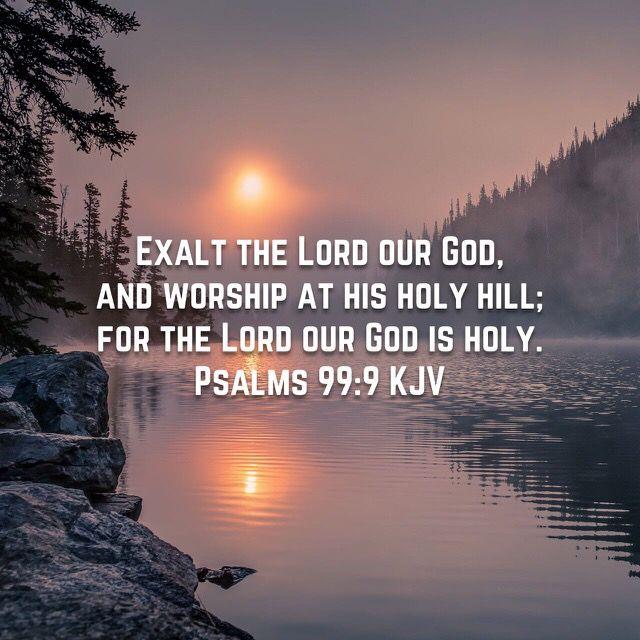 Psalm 99:9 (KJV)