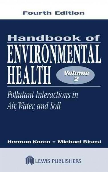 Handbook of Environmental Health: Pollutant Interactions in Air, Water, and Soil