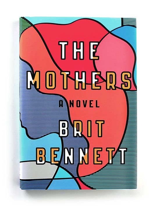 """The Best Book Covers of 2016 - The New York Times """"The Mothers"""" by Brit Bennett Designed by Rachel Willey Publisher: Riverhead Books"""