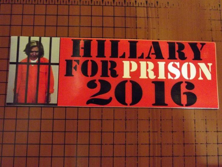HILLARY FOR PRISON 2016 - ANTI HILLARY POLITICAL BUMPER FUNNY STICKER
