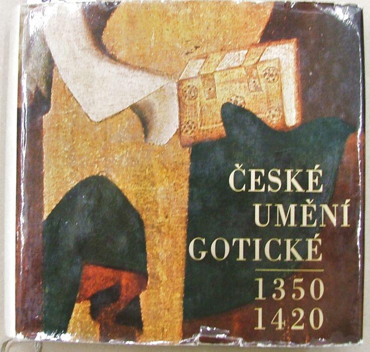 Kolektiv: České umění gotické 1350-1420.