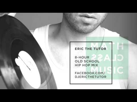 ▶ 8 Hour Old School Hip-Hop Mix (90's and 80's Rap Playlist by ERIC THE TUTOR) - MATHCLA$$MUSIC MIX V1 - YouTube