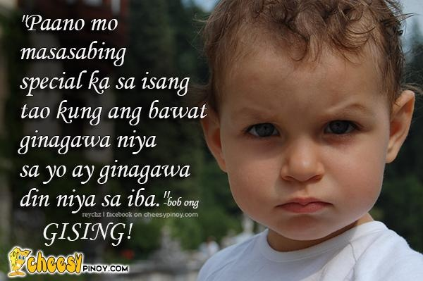 Cheesypinoy.com » We have a collection of Tagalog , Filipino , Pinoy , English Quotes about Love, Emo, Friendship, Sad, Inspirational and Motivational. We also have Funny Pictures of Filipino and PhilippinesPaano mo masasabing espesyal ka kung.. » Cheesypinoy.com