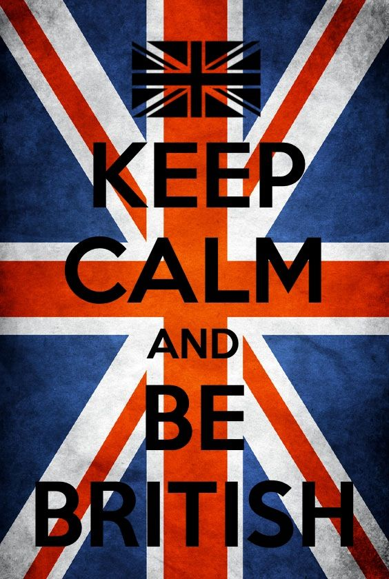 @Carly Persky you're already British so in your case it would just say Keep Calm.