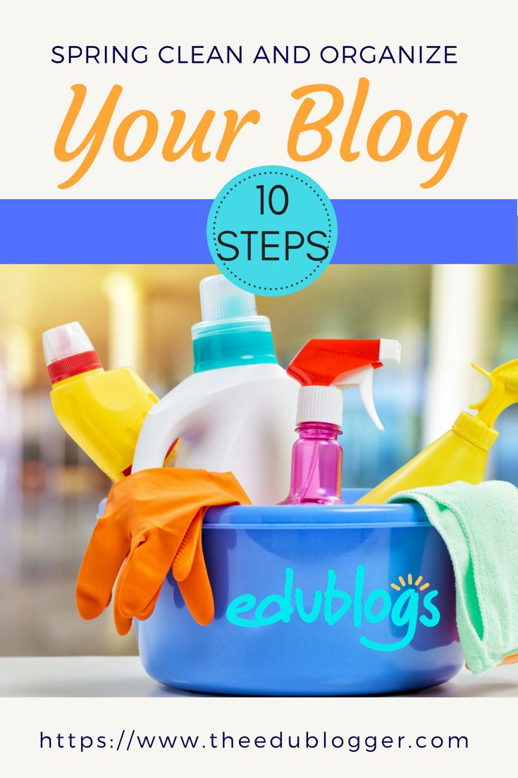 Spring Clean and Organize Your Blog in 10 Steps | The Edublogger | Edublogs | Get Your Printable Checklist
