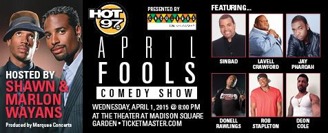 THE ORIGINAL ANNUAL APRIL FOOLS COMEDY SHOW RETURNS!  The Hot 97 April Fools Comedy Show presented by Carolines on Broadway returns to the Theater at Madison Square Garden on Wednesday, April 1 at 8pm. Enjoy an ALL-STAR line up of talented comedians!