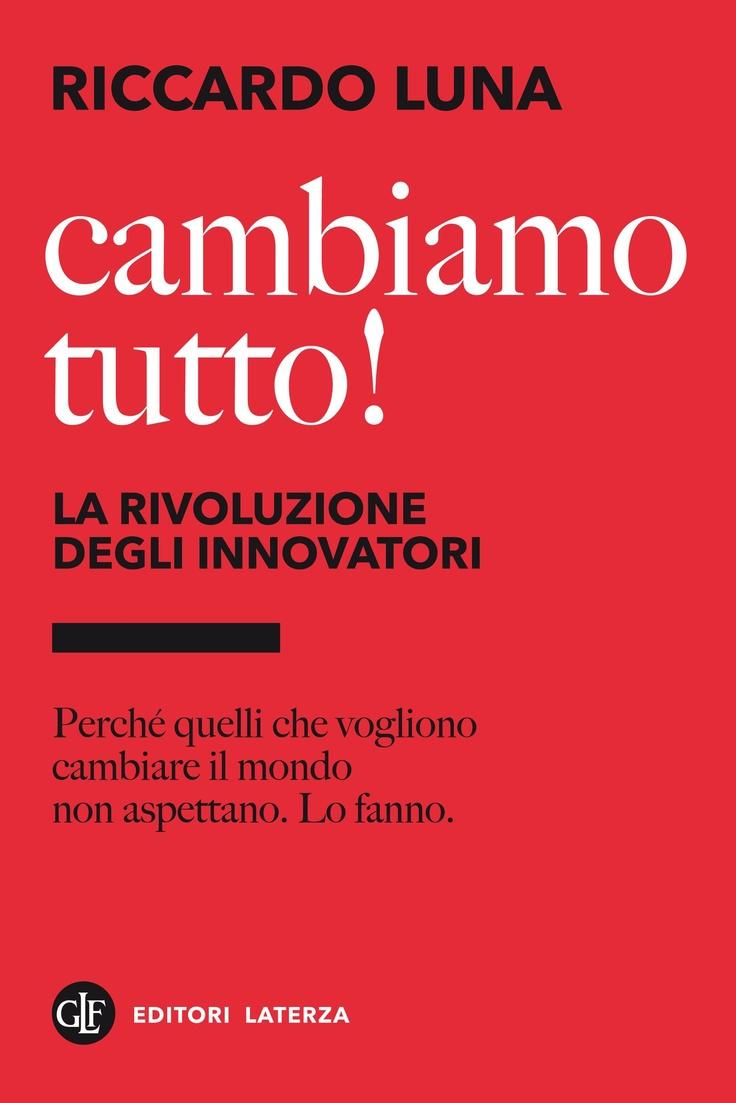 Riccardo Luna, cambiamo tutto!