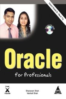 Oracle for Professionals - Covers Oracle 9i, 10g & 11g , 978-8184045260, Sharanam Shah, Shroff Publishers and Distributors Pvt. Ltd.; 1 edition