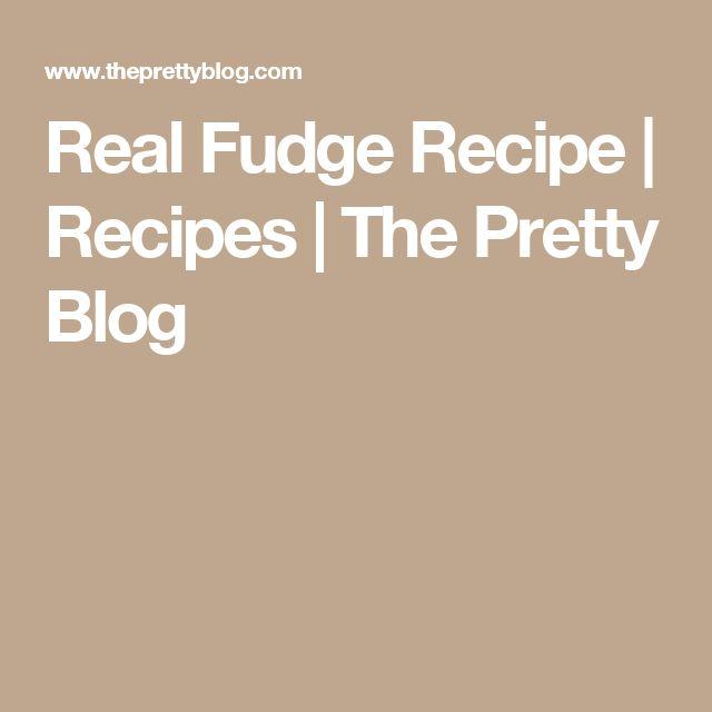 Real Fudge Recipe | Recipes | The Pretty Blog