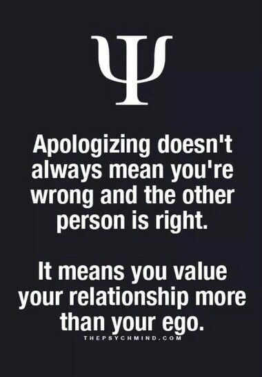 but most of the time I'm wrong or it's my fault. I'm working on changing to be a better person.