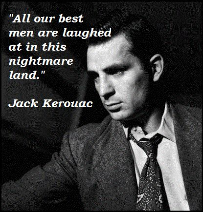 essay jack kerouac Jean-louis lebris de kerouac became famous as jack kerouac, author of on the  road, the novel that is considered to be a quintessential statement of the.