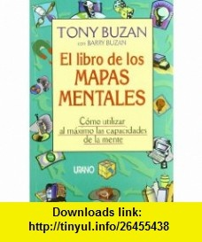 El libro de los mapas mentales (9788479531461) Tony Buzan , ISBN-10: 8479531460  , ISBN-13: 978-8479531461 ,  , tutorials , pdf , ebook , torrent , downloads , rapidshare , filesonic , hotfile , megaupload , fileserve