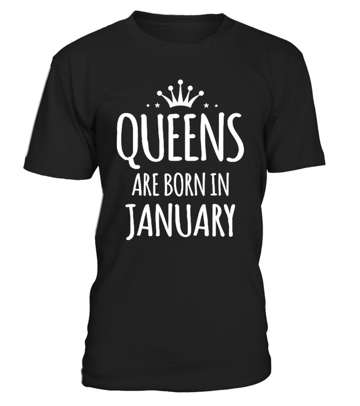 CHECK OUT OTHER AWESOME DESIGNS HERE!  Shop for Birthday Gift Guide shirts, hoodies and gifts. Find Birthday Gift Guide designs printed with care on top quality garments.     Best birthday t-shirt for all women born in January, Wear this and receive compliments. Best to gift your love ones, Queens Are Born In January Women T-shirt, January, Born in January, Birthday Gift.  TIP: If you buy 2 or more (hint: make a gift for someone or team up) you'll save quite a lot on shipping.      ...