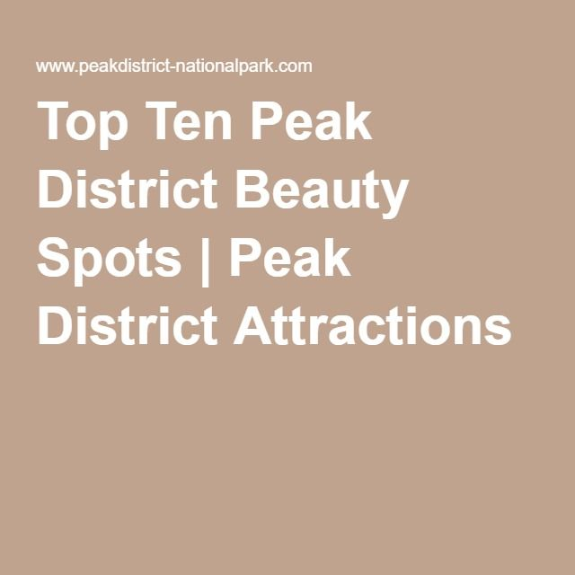 Top Ten Peak District Beauty Spots | Peak District Attractions