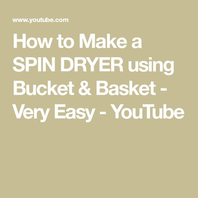 How to Make a SPIN DRYER using Bucket & Basket - Very Easy - YouTube