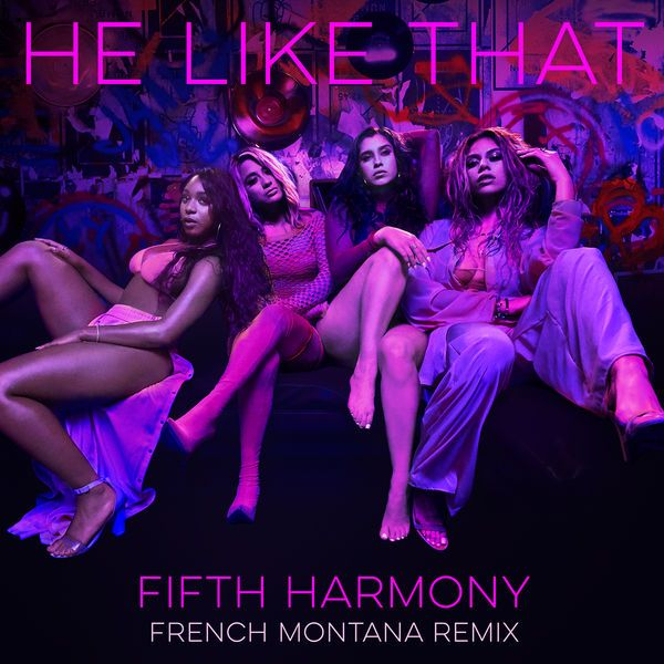 Fifth Harmony – He Like That (French Montana Remix) [feat. French Montana] – Single [iTunes Plus AAC M4A] (2017)  ~ iTumusica Plus