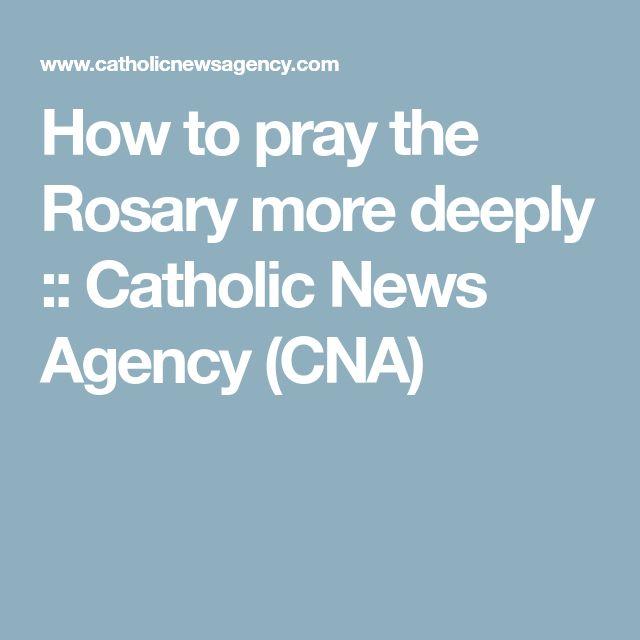 How to pray the Rosary more deeply :: Catholic News Agency (CNA)