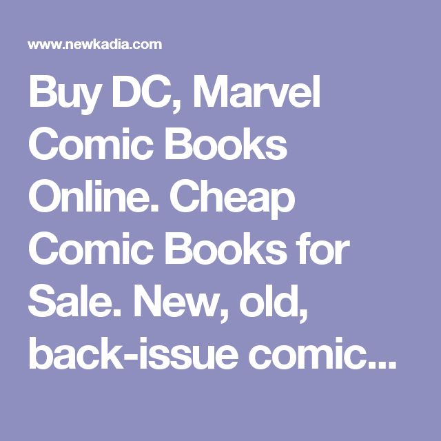 Buy DC, Marvel Comic Books Online. Cheap Comic Books for Sale. New, old, back-issue comics: www.NewKadia.com