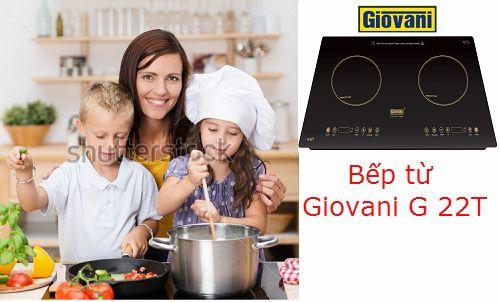 Bếp từ Giovani G 22T: Nâng cao chất lượng cuộc sống cho mọi gia đình