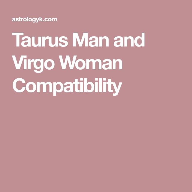 Taurus Man and Virgo Woman Compatibility