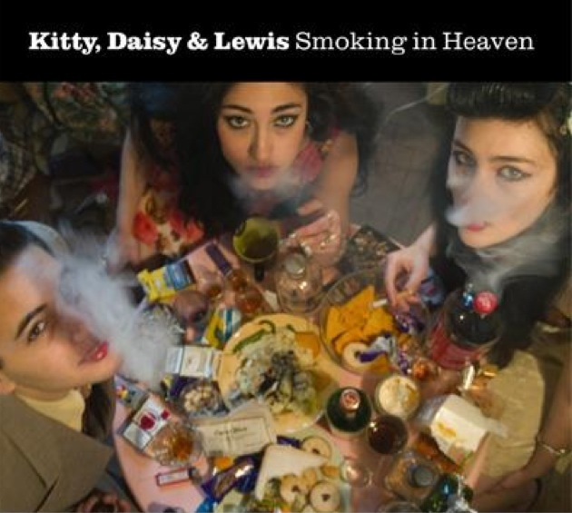 Kitty Daisy & Lewis /  Kitty Daisy & Lewis Smoking In heaven