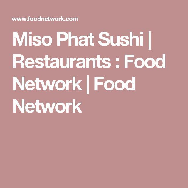 Miso Phat Sushi | Restaurants : Food Network | Food Network