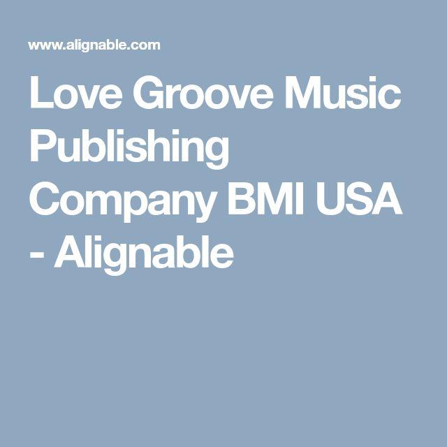 Love Groove Music Publishing Company BMI USA - Alignable