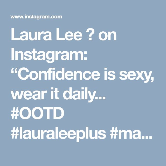 "Laura Lee 💋 on Instagram: ""Confidence is sexy, wear it daily... #OOTD #lauraleeplus #manikmodel #honormycurves #goldenconfidence #celebratemysize #lifethrowscurves…"""