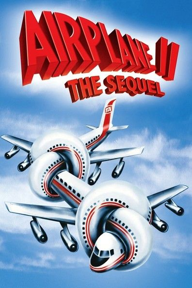 Watch Online Movies Airplane II: The Sequel Streaming XXI