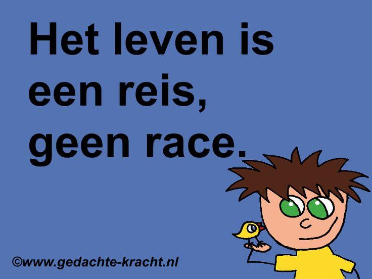 Het leven is een reis, geen race.