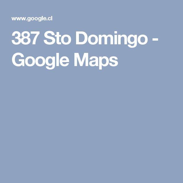 387 Sto Domingo - Google Maps