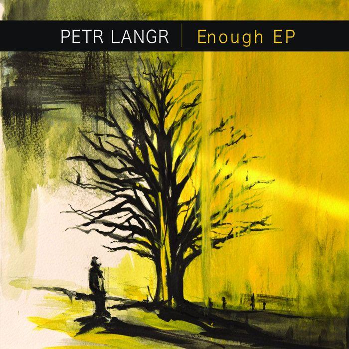 https://petrlangr.bandcamp.com/album/enough-ep My new EP.