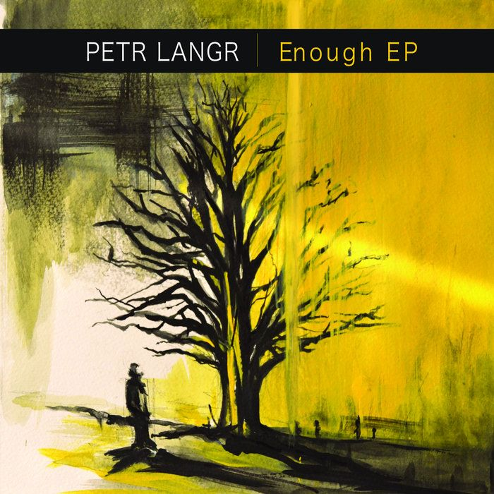https://petrlangr.bandcamp.com/album/enough-ep My new EP.