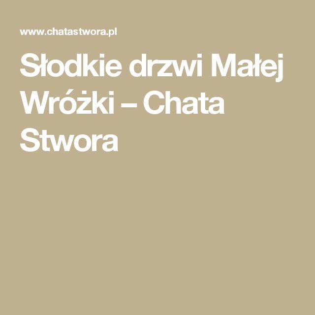 Słodkie drzwi Małej Wróżki – Chata Stwora